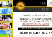 Aprovecha promoción del mes de mayo en renta de oficinas virtuales